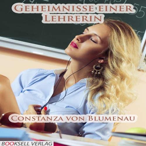 Hoerbuch Geheimnisse einer Lehrerin - Constanza von Blumenau - Klara-Sophie Römer