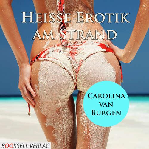 Hoerbuch Heiße Erotik am Strand - Carolina van Burgen - Lisa Bergmann