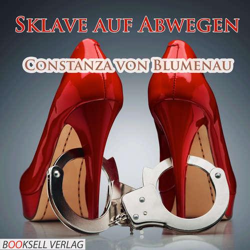 Hoerbuch Sklave auf Abwegen - Ungehorsam wird bestraft - Constanza von Blumenau - Lisa Bergmann