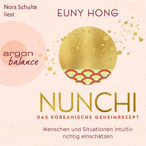 Hoerbuch Nunchi - Das koreanische Geheimrezept - Euny Hong - Nora Schulte