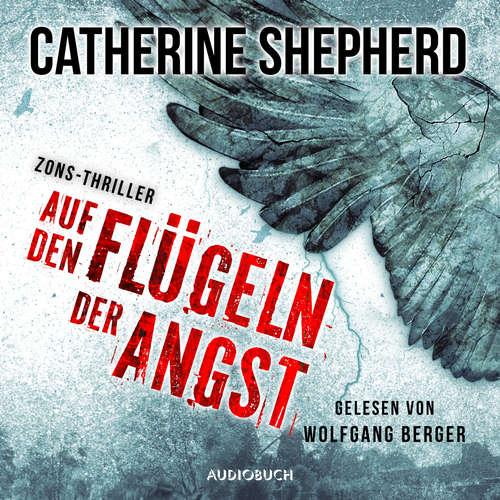 Hoerbuch Auf den Flügeln der Angst - Zons-Thriller 4 - Catherine Shepherd - Wolfgang Berger