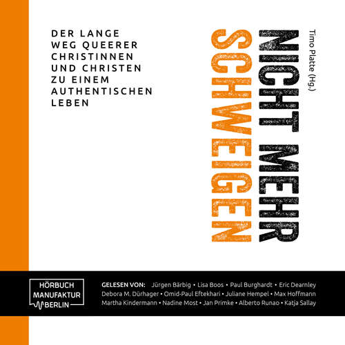 Hoerbuch Nicht mehr schweigen - Der lange Weg queerer Christinnen und Christen zu einem authentischen Leben - Timo Platte - Juliane Hempel