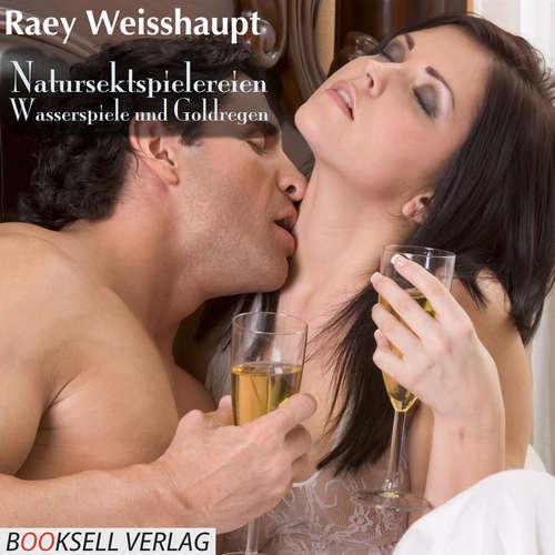 Hoerbuch Natursektspielereien - Raey Weishaupt - Katja Mai