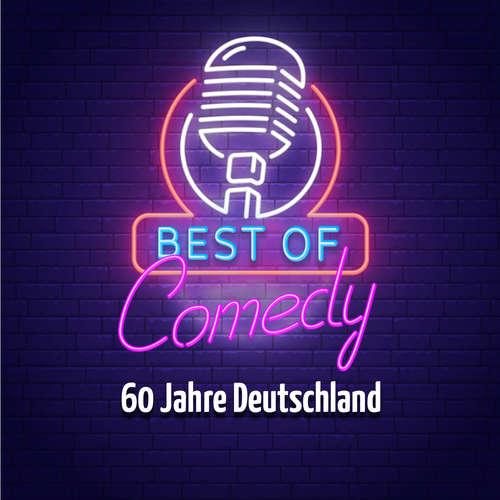 Hoerbuch Best of Comedy: 60 Jahre Deutschland - Diverse Autoren - Diverse Sprecher