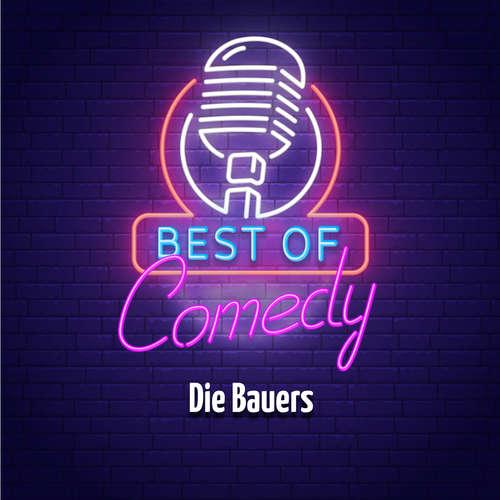 Hoerbuch Best of Comedy: Die Bauers - Diverse Autoren - Diverse Sprecher