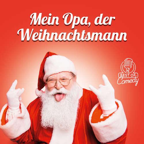 Hoerbuch Best of Comedy: Mein Opa, der Weihnachtsmann - Diverse Autoren - Diverse Sprecher