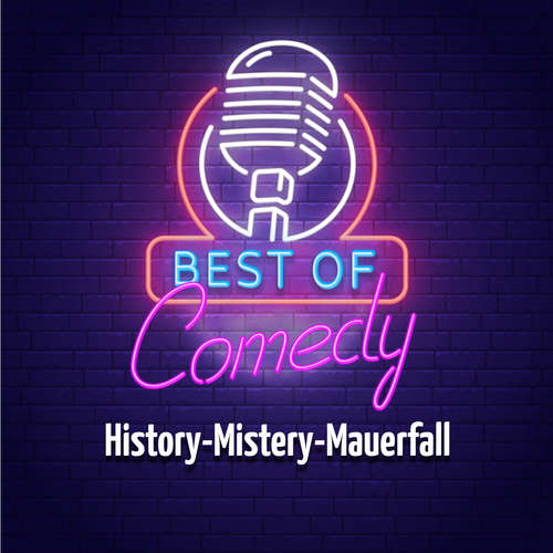 Best of Comedy: History-Mistery-Mauerfall