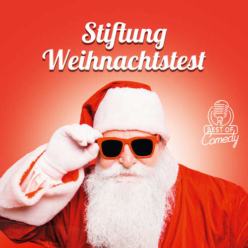 Hoerbuch Best of Comedy: Stiftung Weihnachtstest - Diverse Autoren - Diverse Sprecher