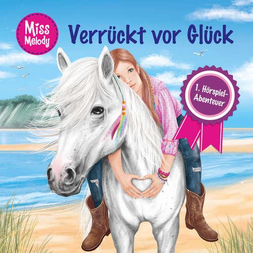 Hoerbuch Miss Melody, 1: Verrückt vor Glück - Sandra Kunstmann - Louis Friedemann Thiele