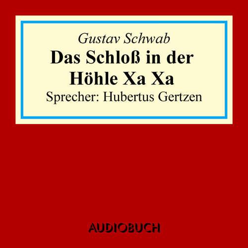 Hoerbuch Das Schloss in der Höhle Xa Xa - Gustav Schwab - Hubertus Gertzen