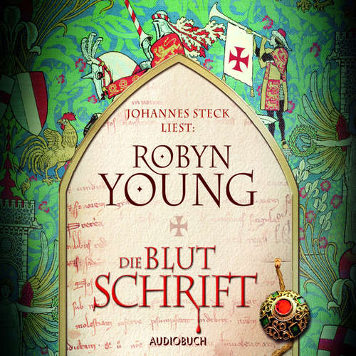 Hoerbuch Die Blutschrift - Robyn Young - Johannes Steck