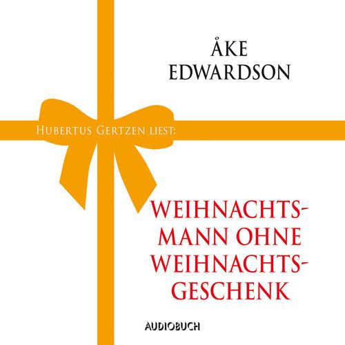Hoerbuch Weihnachtsmann ohne Weihnachtsgeschenk - Ake Edwardson - Hubertus Gertzen