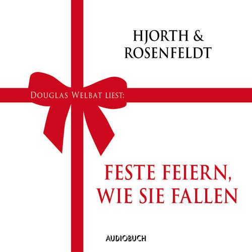 Hoerbuch Feste feiern, wie sie fallen - Michael Hjorth - Douglas Welbat