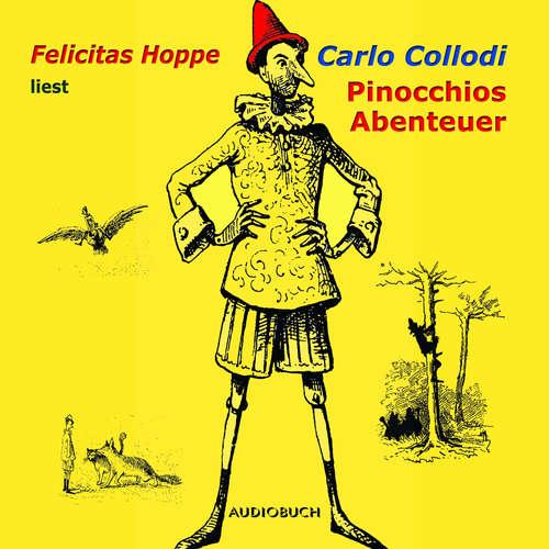 Hoerbuch Pinocchios Abenteuer - Carlo Collodi - Felicitas Hoppe