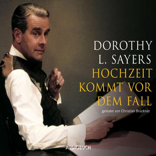 Hoerbuch Hochzeit kommt vor dem Fall - Dorothy L. Sayers - Christian Brückner