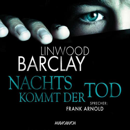 Hoerbuch Nachts kommt der Tod - Linwood Barclay - Frank Arnold
