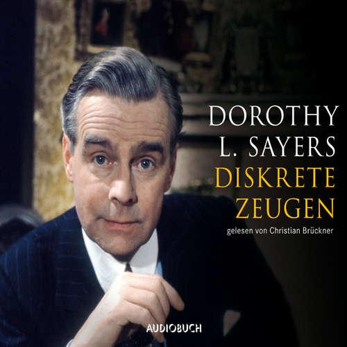 Hoerbuch Diskrete Zeugen - Dorothy L. Sayers - Christian Brückner
