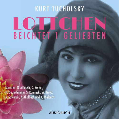 Hoerbuch Lottchen beichtet 1 Geliebten - Kurt Tucholsky - Christian Berkel