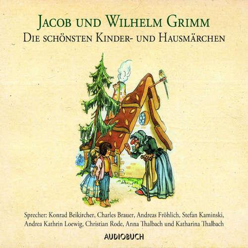 Hoerbuch Die schönsten Kinder- und Hausmärchen - Brüder Grimm - Charles Brauer