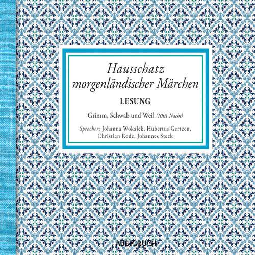 Hoerbuch Hausschatz morgenländischer Märchen - Gebrüder Grimm - Hubertus Gertzen