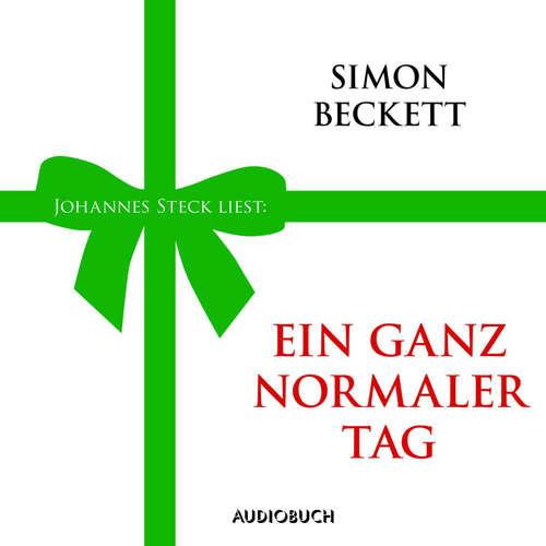Hoerbuch Ein ganz normaler Tag - Simon Beckett - Johannes Steck