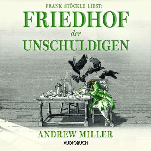 Hoerbuch Friedhof der Unschuldigen - Andrew Miller - Frank Stöckle