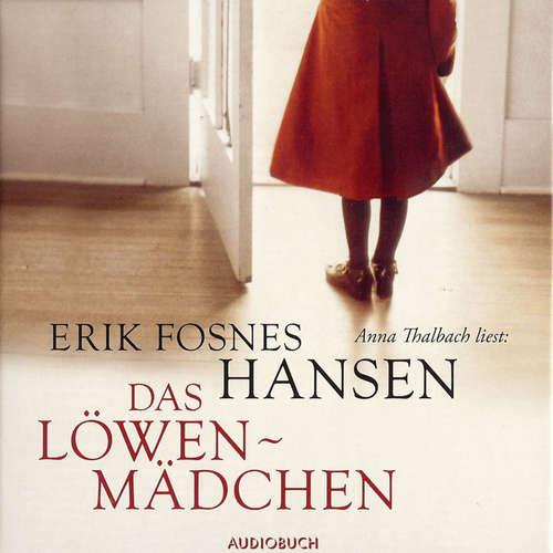 Hoerbuch Das Löwenmädchen - Erik Fosnes Hansen - Anna Thalbach