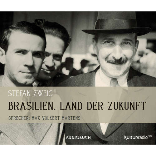 Hoerbuch Brasilien - Land der Zukunft - Stefan Zweig - Max Volkert Martens