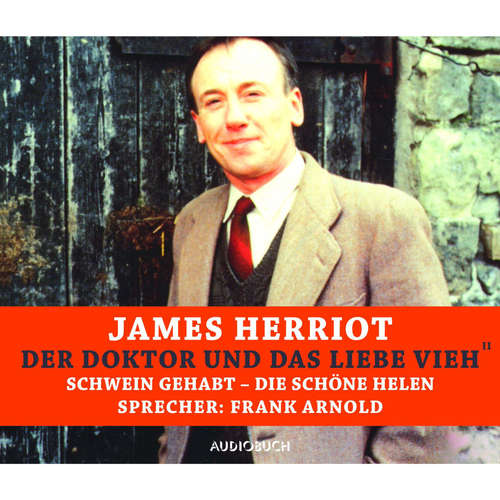 Hoerbuch Der Doktor und das liebe Vieh - Schwein gehabt - Die schöne Helen - James Herriot - Frank Arnold