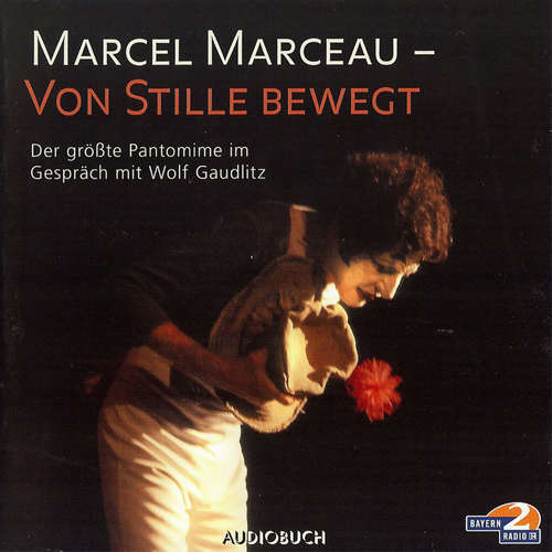 Hoerbuch Marcel Marceau - Von Stille bewegt (Feature) - Wolf Gaudlitz - Wolf Gaudlitz