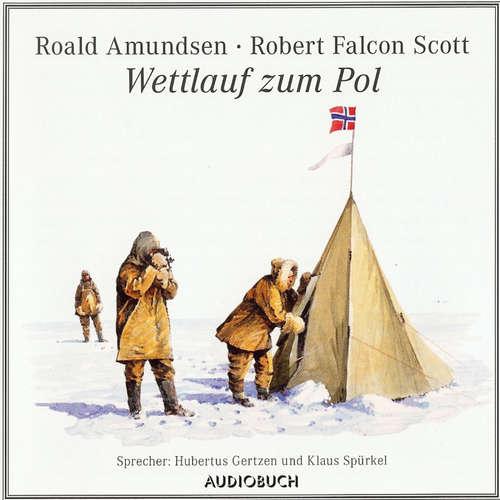 Hoerbuch Wettlauf zum Pol - Roald Amundsen - Hubertus Gertzen