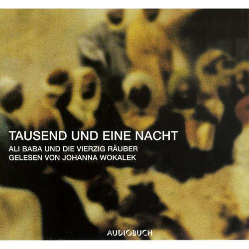 Hoerbuch Tausend und eine Nacht - Ali Baba und die vierzig Räuber - Antoine Galland - Johanna Wokalek