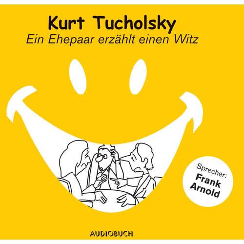 Hoerbuch Ein Ehepaar erzählt einen Witz - Kurt Tucholsky - Frank Arnold