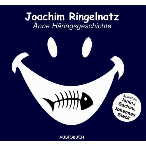 Hoerbuch Änne Häringsgeschichte - Joachim Ringelnatz - Johannes Steck