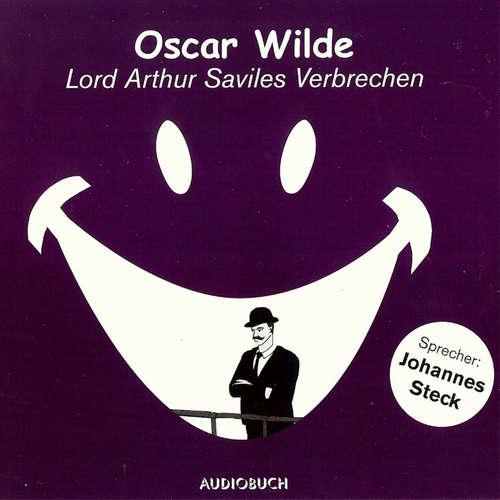 Hoerbuch Lord Arthur Saviles Verbrechen - Oscar Wilde - Johannes Steck
