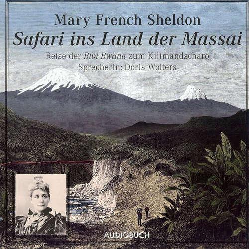 Hoerbuch Safari in das Land der Massai - Reise der Bibi Bwana zum Kilimandscharo - Mary French Sheldon - Doris Wolters