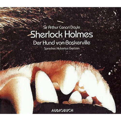 Hoerbuch Sherlock Holmes - Der Hund von Baskerville - Sir Arthur Conan Doyle - Hubertus Gertzen