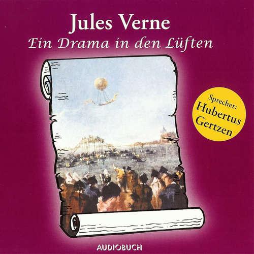 Hoerbuch Ein Drama in den Lüften - Jules Verne - Hubertus Gertzen