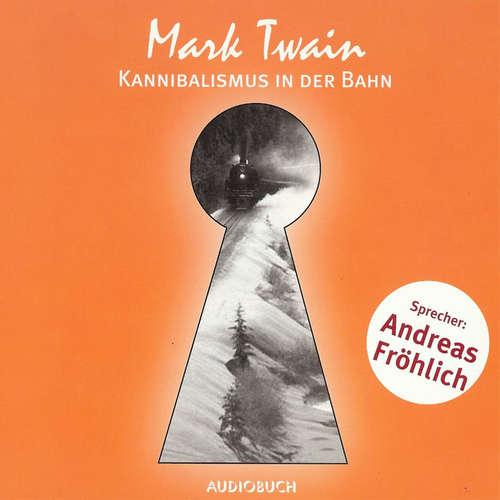 Hoerbuch Kannibalismus in der Bahn - Mark Twain - Andreas Fröhlich