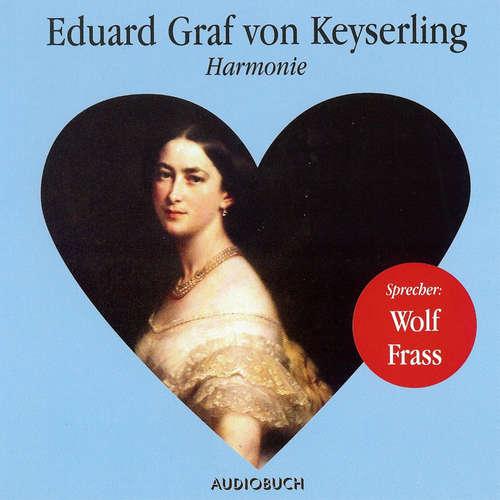 Hoerbuch Harmonie - Eduard Graf von Keyserling - Wolf Frass