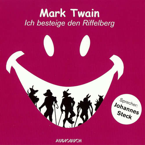 Hoerbuch Ich besteige den Riffelberg - Mark Twain - Johannes Steck