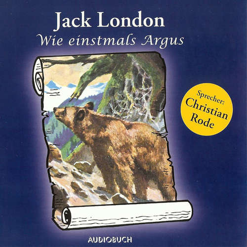 Hoerbuch Wie einstmals Argus - Jack London - Christian Rode