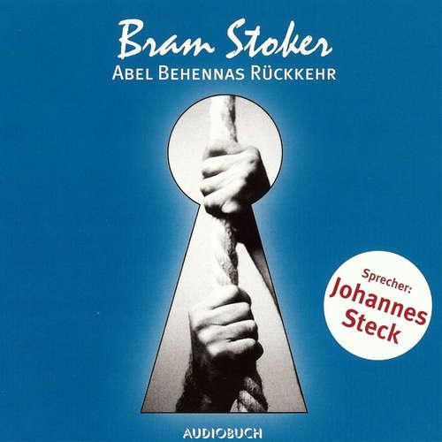 Hoerbuch Abel Behennas Rückkehr - Bram Stoker - Johannes Steck