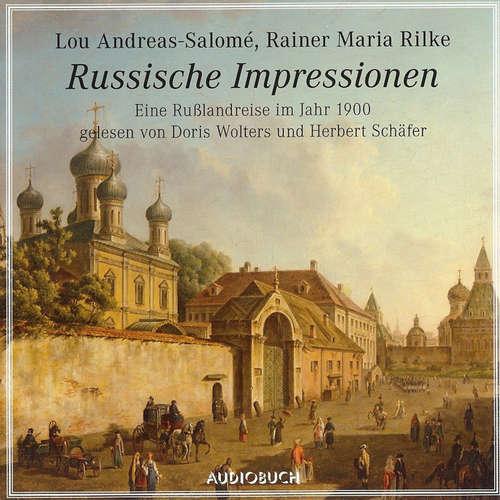 Hoerbuch Russische Impressionen - Eine Rußlandreise im Jahr 1900 - Lou Andreas-Salomé - Doris Wolters
