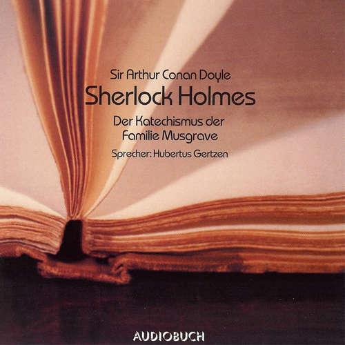 Hoerbuch Sherlock Holmes - Der Katechismus der Familie Musgrave - Sir Arthur Conan Doyle - Hubertus Gertzen