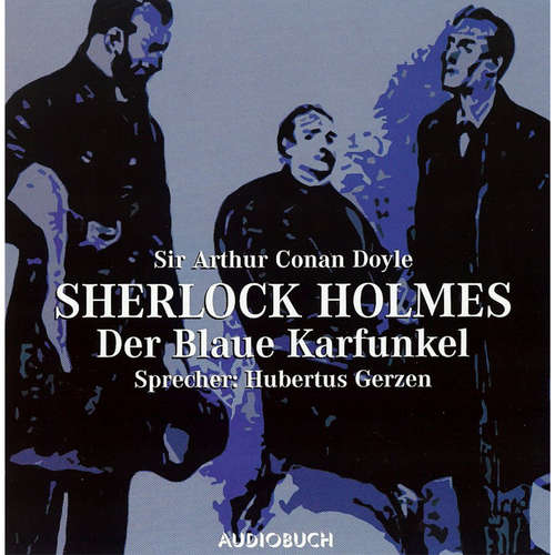 Hoerbuch Sherlock Holmes - Der blaue Karfunkel - Sir Arthur Conan Doyle - Hubertus Gertzen