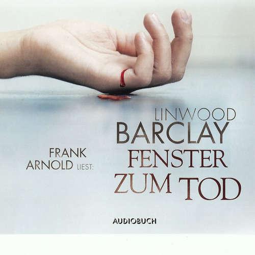 Hoerbuch Fenster zum Tod - Linwood Barclay - Frank Arnold