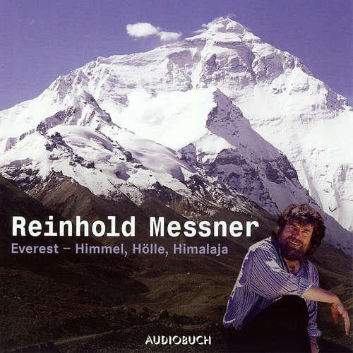 Hoerbuch Everest - Himmel, Hölle, Himalaya (Sonderausgabe ungekürzt) - Reinhold Messner - Reinhold Messner