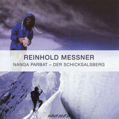 Hoerbuch Nanga Parbat - Der Schicksalsberg - Reinhold Messner - Reinhold Messner
