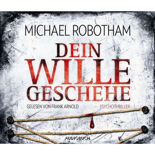 Hoerbuch Dein Wille geschehe - Michael Robotham - Frank Arnold
